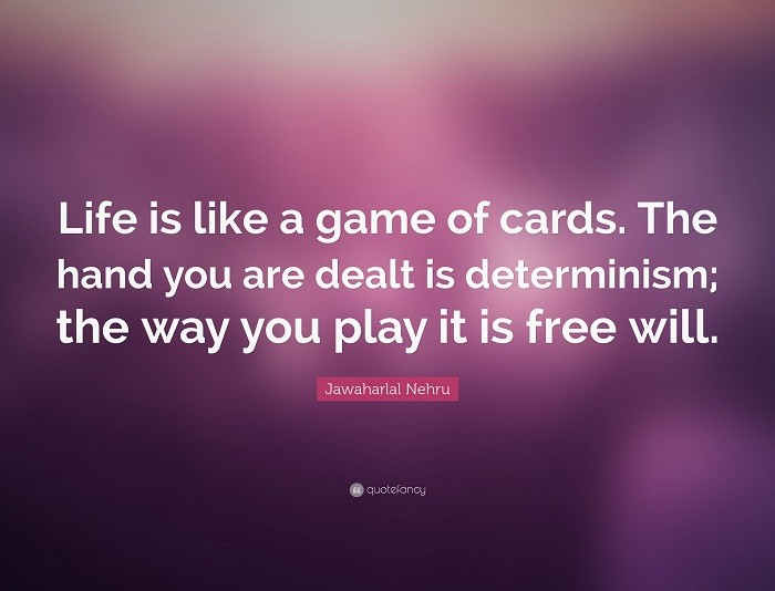 37609-Jawaharlal-Nehru-Quote-Life-is-like-a-game-of-cards-The-hand-you